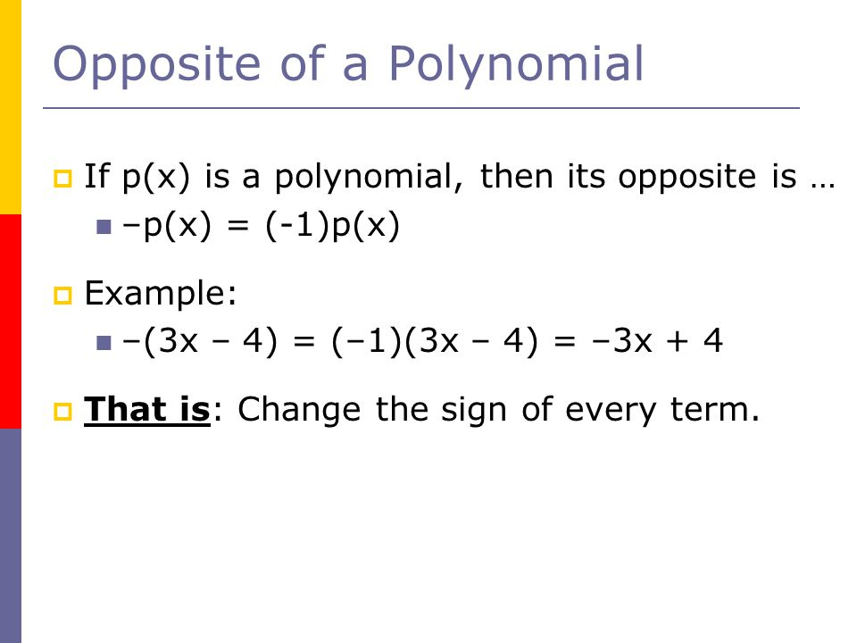 Opposite of a Polynomial