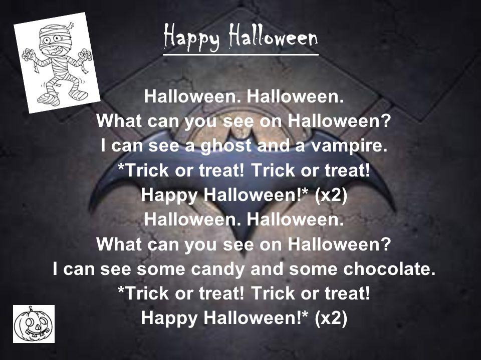 Happy Halloween Halloween. Halloween. What can you see on Halloween