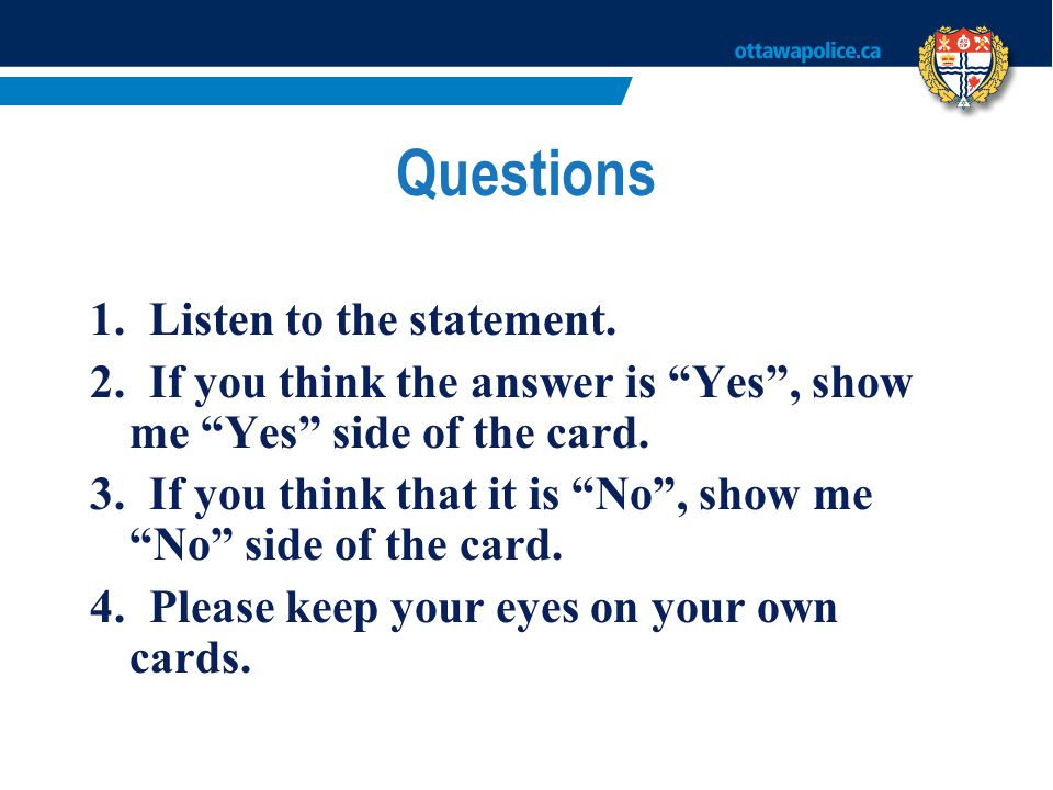 Questions 1. Listen to the statement.