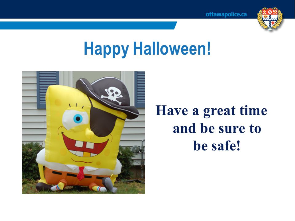 Have a great time and be sure to be safe!