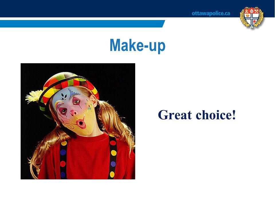 Make-up Great choice!
