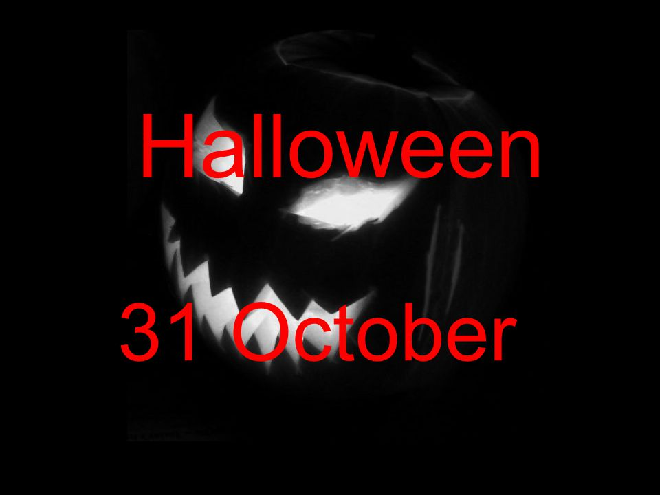 Halloween 31 October