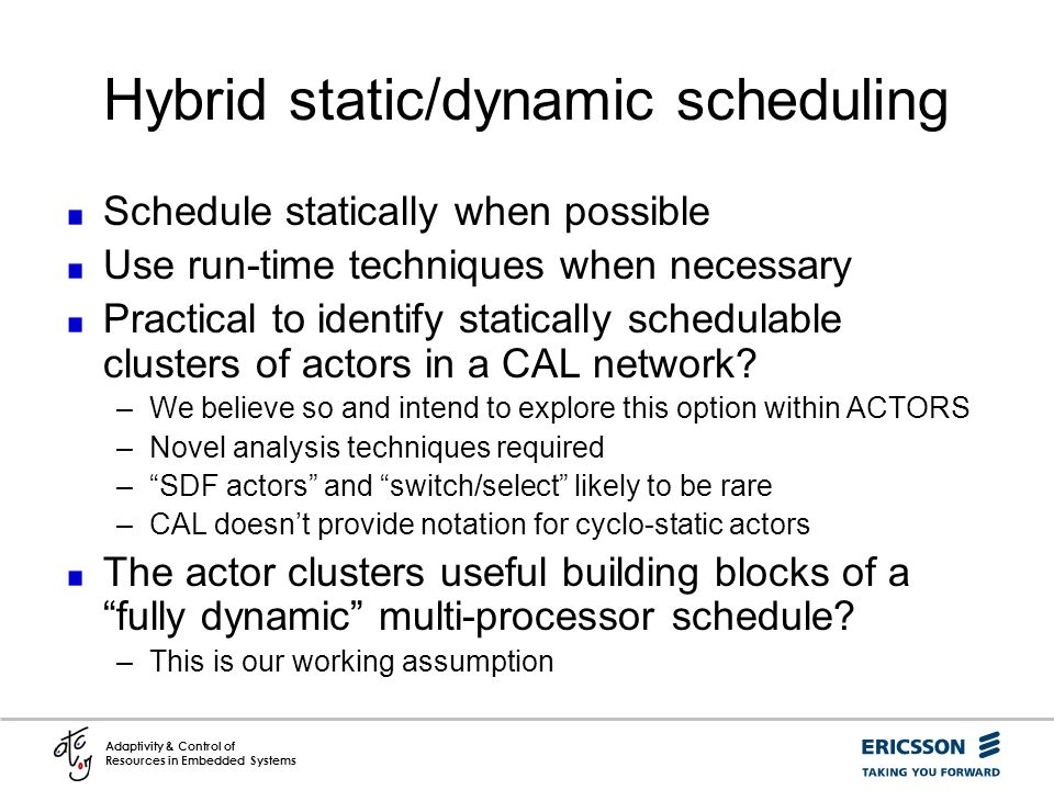 Hybrid static/dynamic scheduling