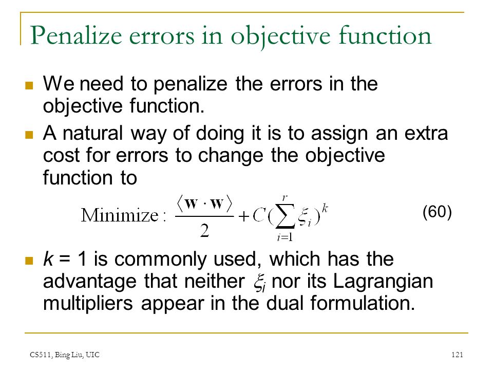 Penalize errors in objective function