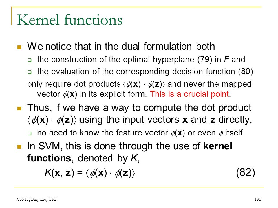 Kernel functions (82) We notice that in the dual formulation both