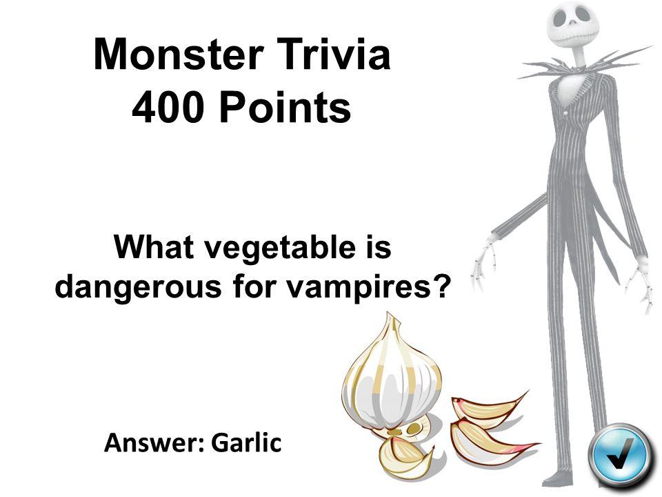 What vegetable is dangerous for vampires