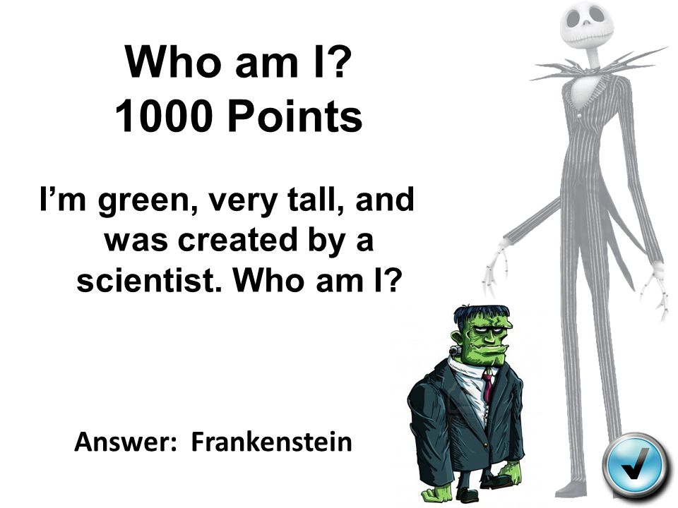 I'm green, very tall, and was created by a scientist. Who am I