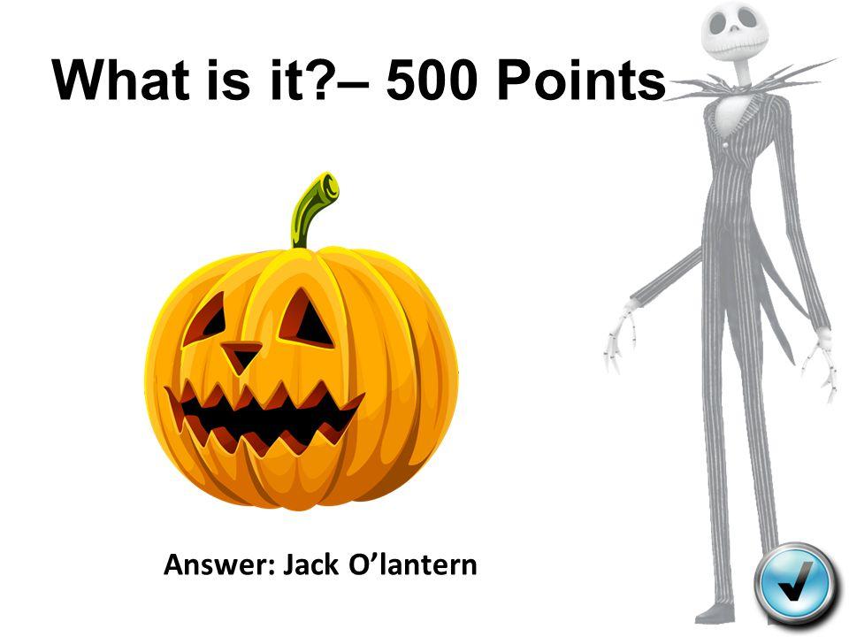 Answer: Jack O'lantern