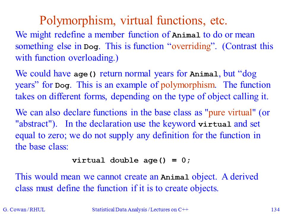 Polymorphism, virtual functions, etc.