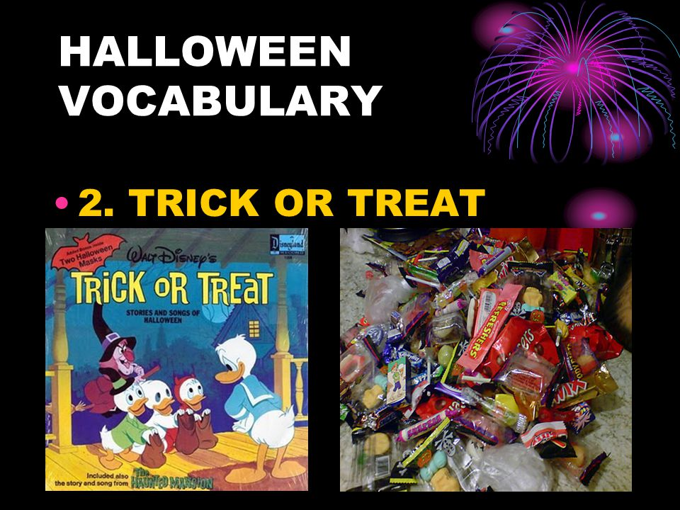 HALLOWEEN VOCABULARY 2. TRICK OR TREAT