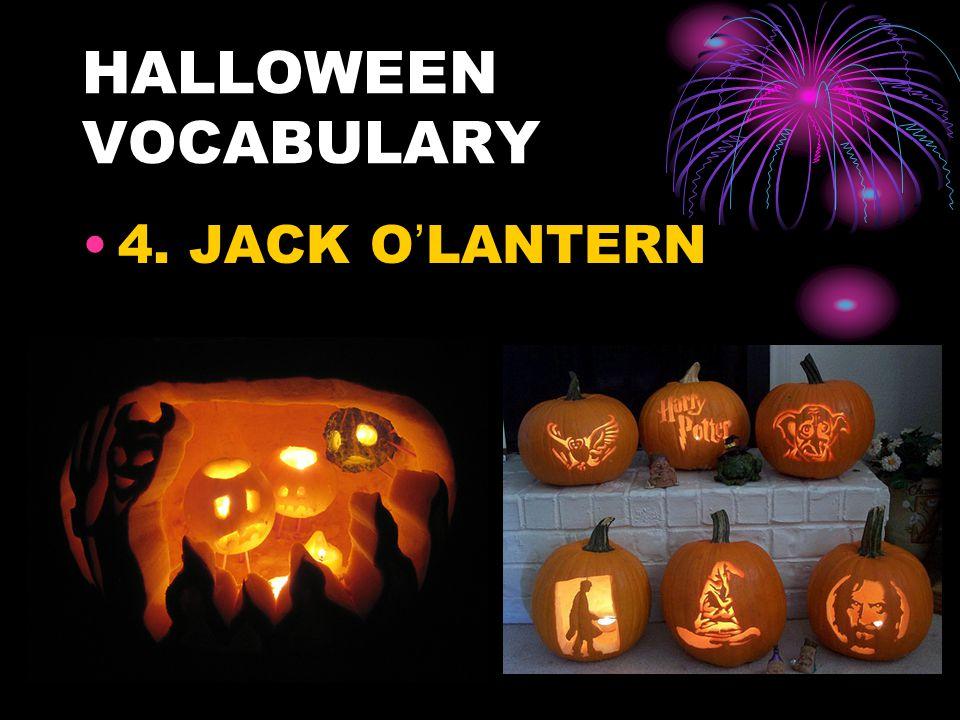 HALLOWEEN VOCABULARY 4. JACK O'LANTERN