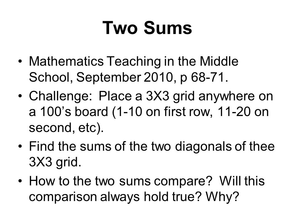Two Sums Mathematics Teaching in the Middle School, September 2010, p 68-71.