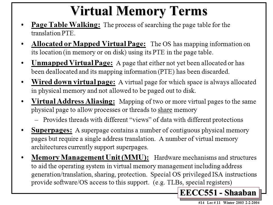 Virtual Memory Terms Page Table Walking: The process of searching the page table for the translation PTE.
