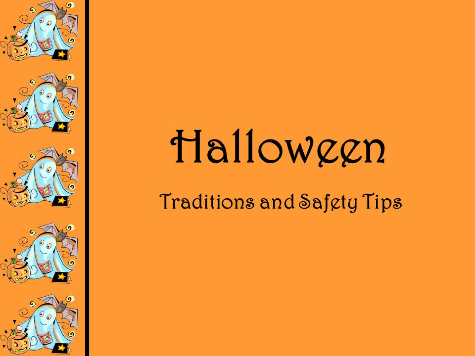 Traditions and Safety Tips
