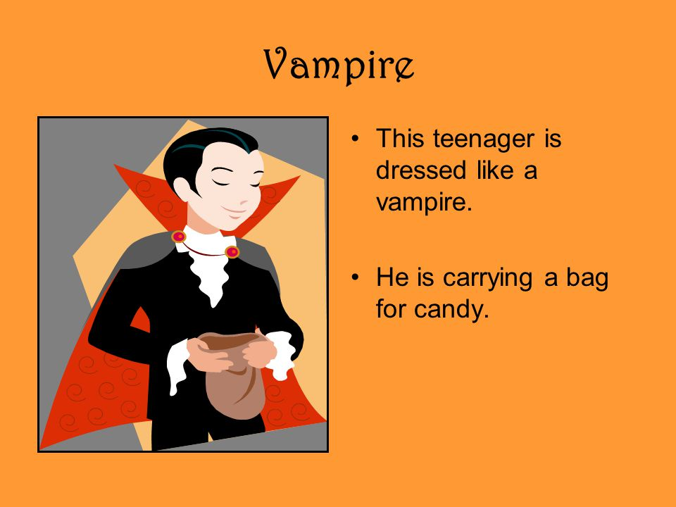 Vampire This teenager is dressed like a vampire.