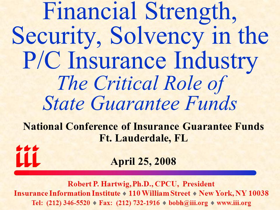 Financial Strength, Security, Solvency in the P/C Insurance Industry The Critical Role of State Guarantee Funds