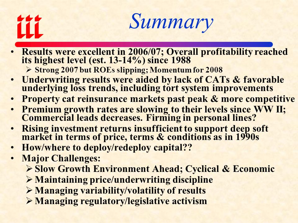 Summary Results were excellent in 2006/07; Overall profitability reached its highest level (est. 13-14%) since 1988.
