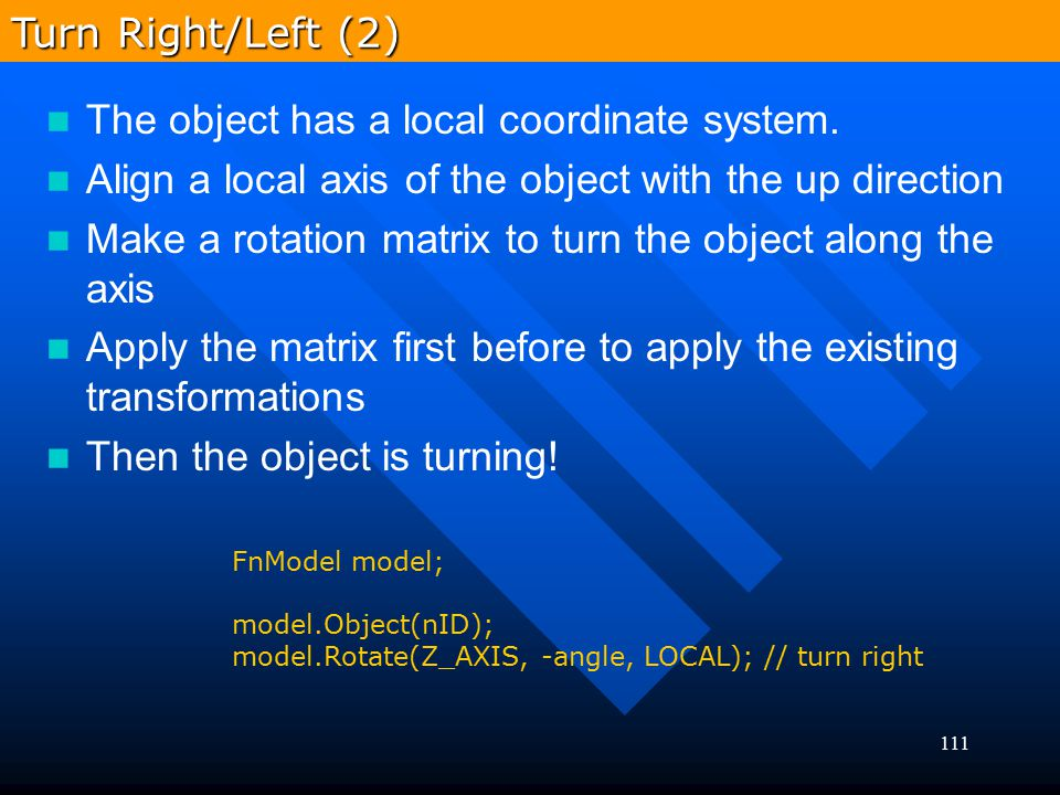 The object has a local coordinate system.