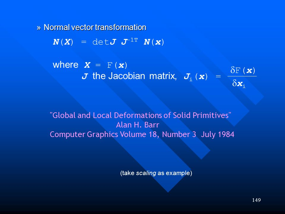 J the Jacobian matrix, Ji(x) = dF(x) dxi