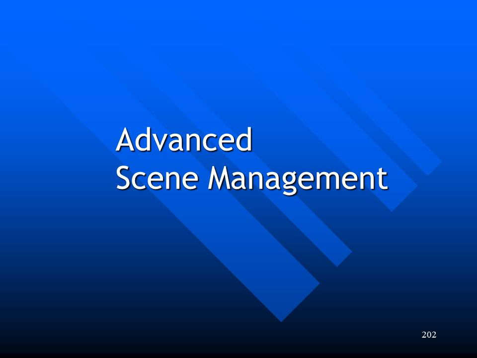 Advanced Scene Management