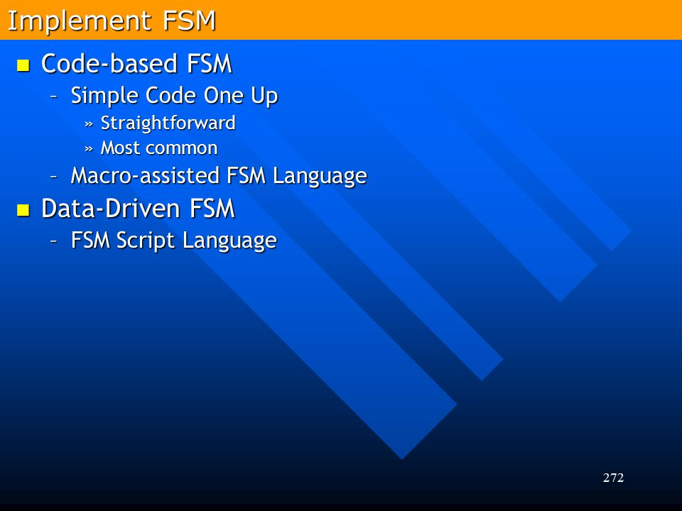 Implement FSM Code-based FSM Data-Driven FSM Simple Code One Up