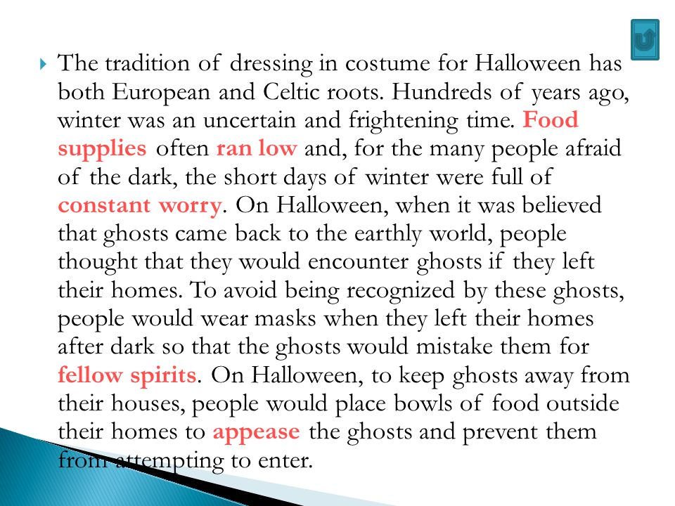 The tradition of dressing in costume for Halloween has both European and Celtic roots.