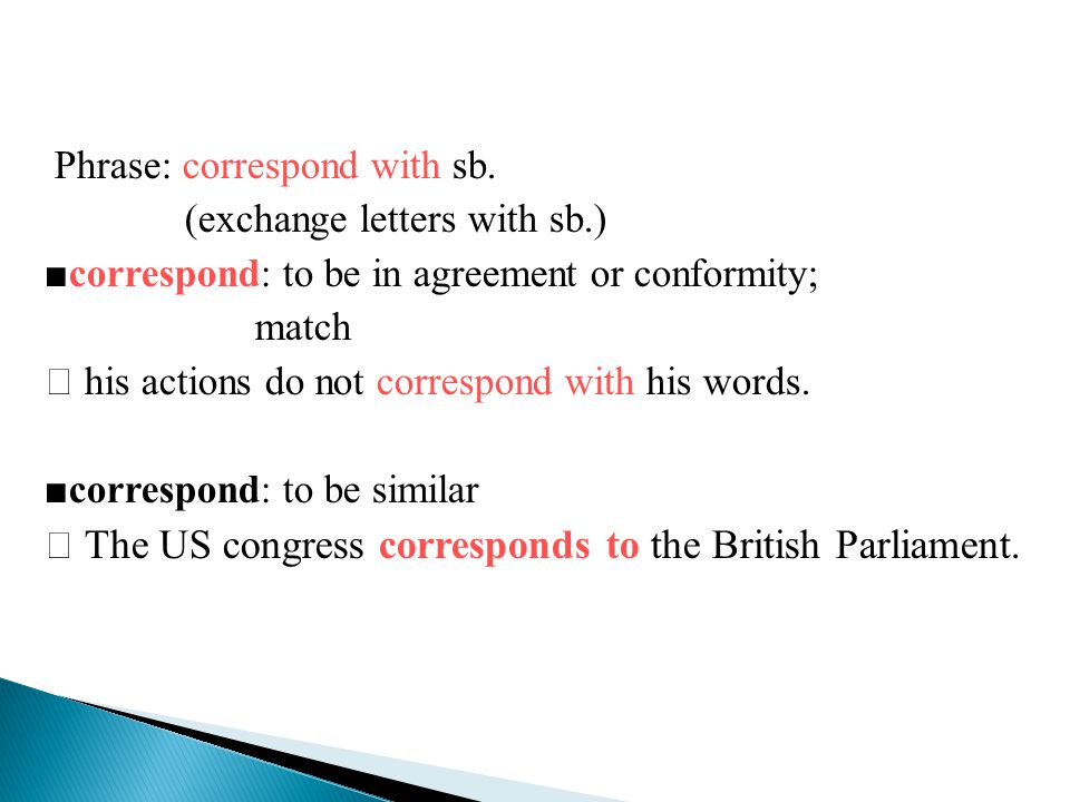 Phrase: correspond with sb. (exchange letters with sb