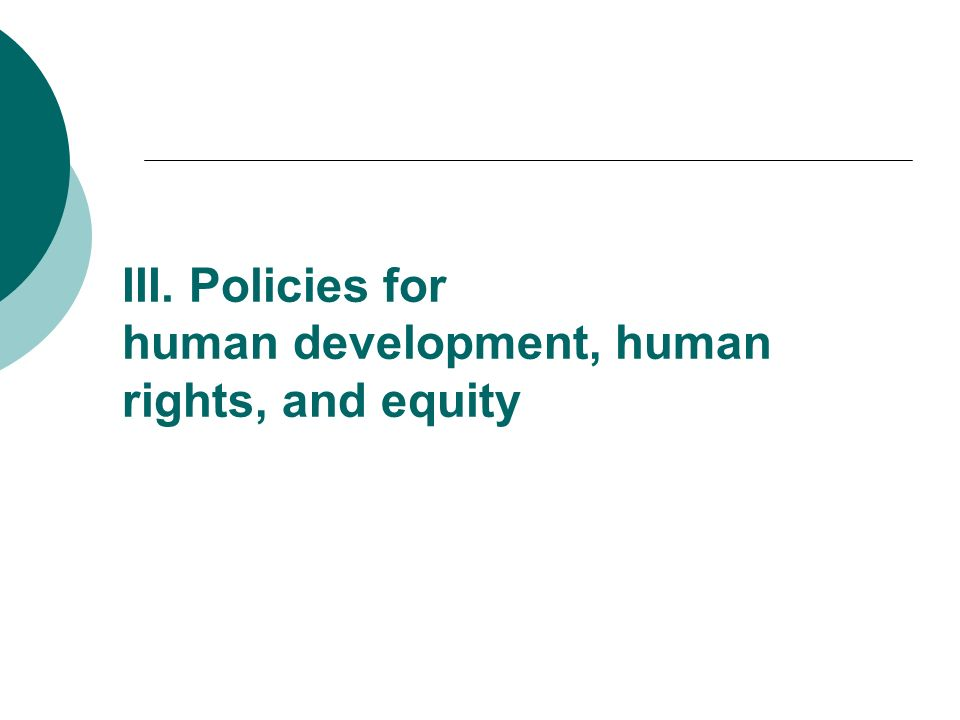 III. Policies for human development, human rights, and equity