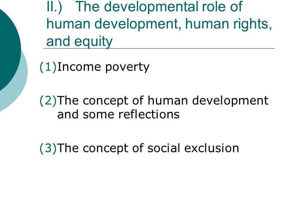 II.) The developmental role of human development, human rights, and equity