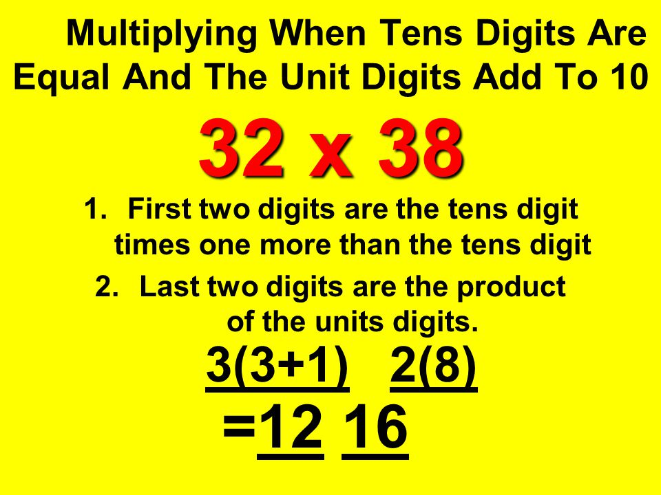 Multiplying When Tens Digits Are Equal And The Unit Digits Add To 10 32 x 38