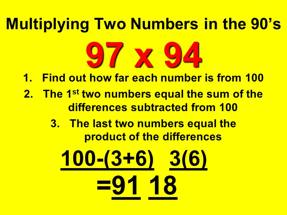 Multiplying Two Numbers in the 90's 97 x 94