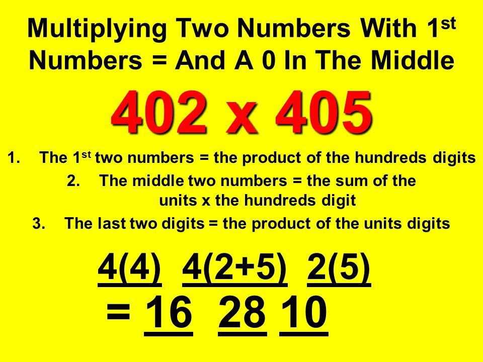 Multiplying Two Numbers With 1st Numbers = And A 0 In The Middle 402 x 405