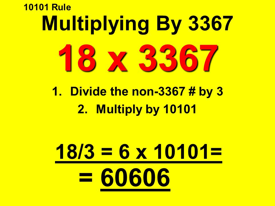 Divide the non-3367 # by 3 Multiply by 10101