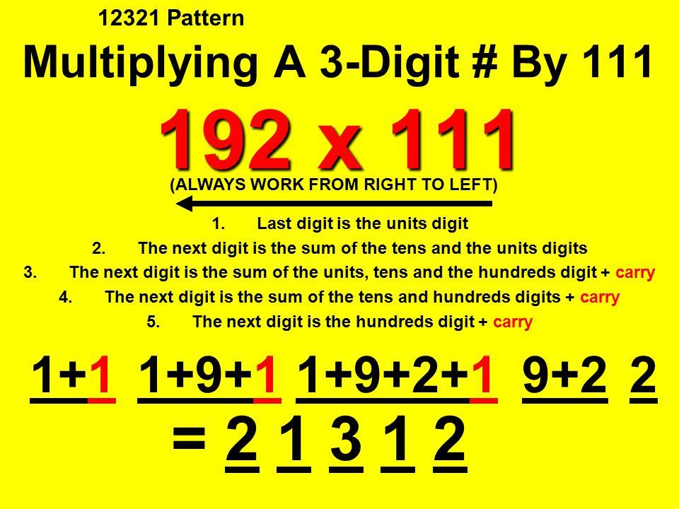 Multiplying A 3-Digit # By 111 192 x 111