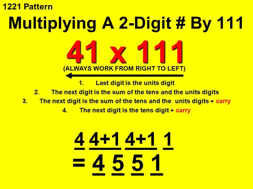 Multiplying A 2-Digit # By 111 41 x 111