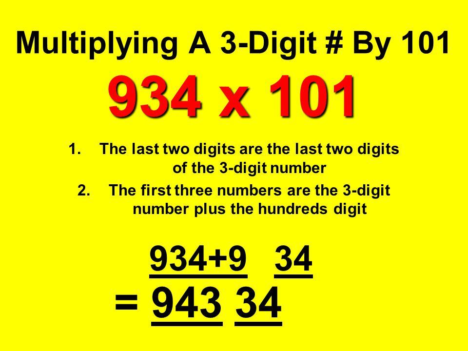 Multiplying A 3-Digit # By 101 934 x 101