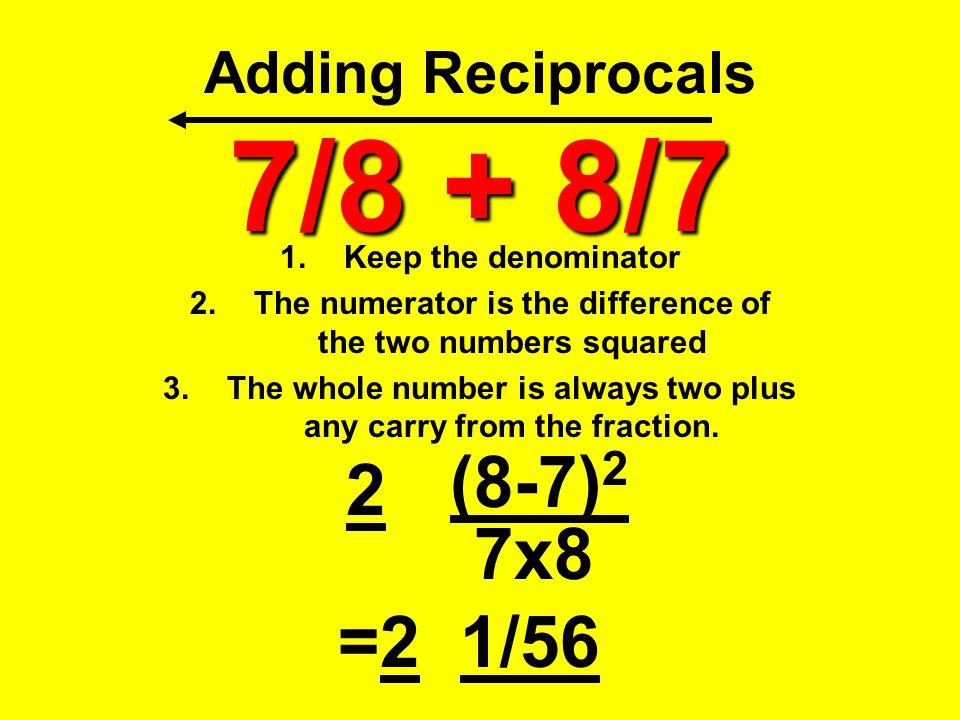Adding Reciprocals 7/8 + 8/7
