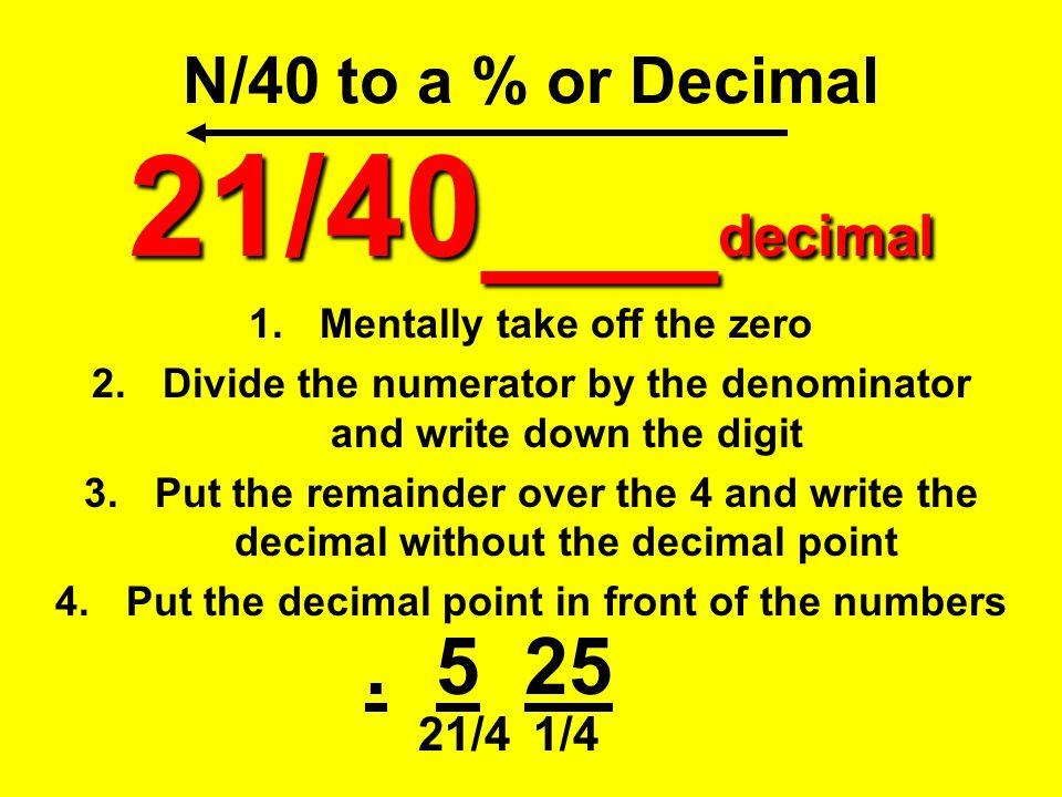N/40 to a % or Decimal 21/40___decimal