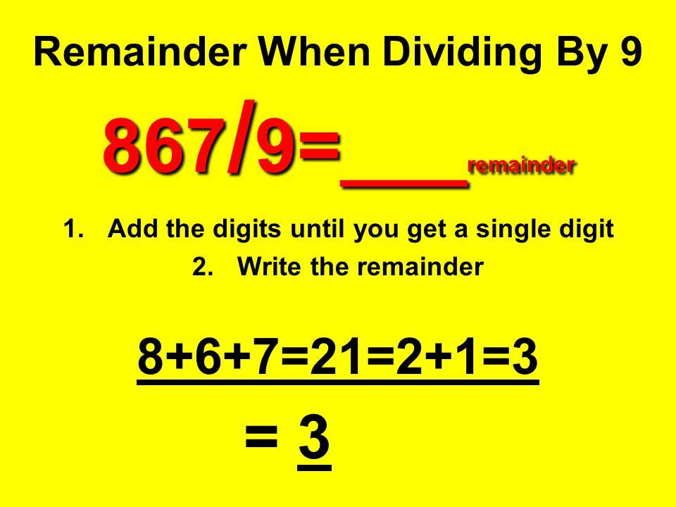 Remainder When Dividing By 9 867/9=___remainder