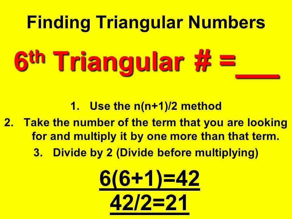 Finding Triangular Numbers 6th Triangular # =__