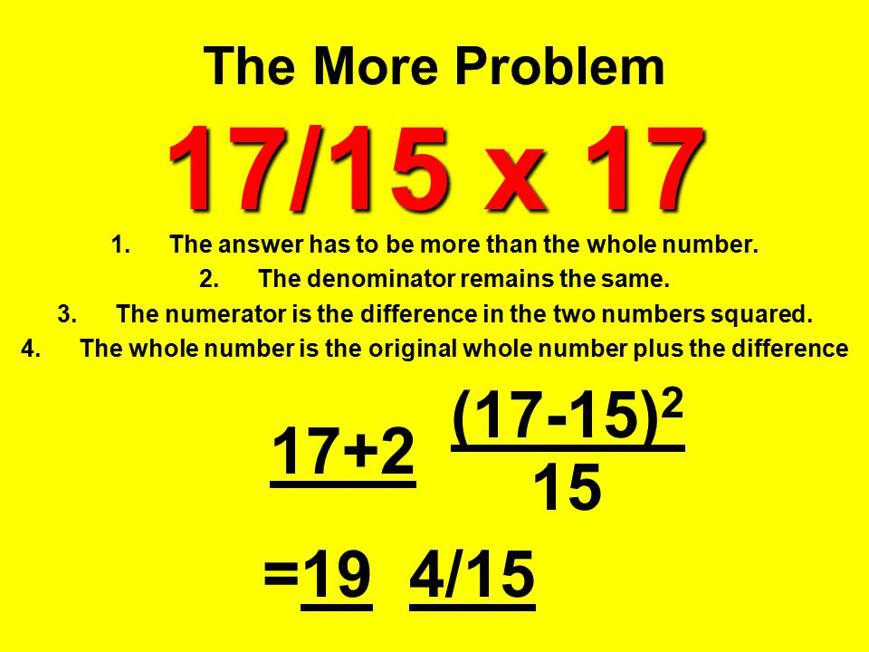 (17-15)2 17+2 15 =19 4/15 The More Problem 17/15 x 17
