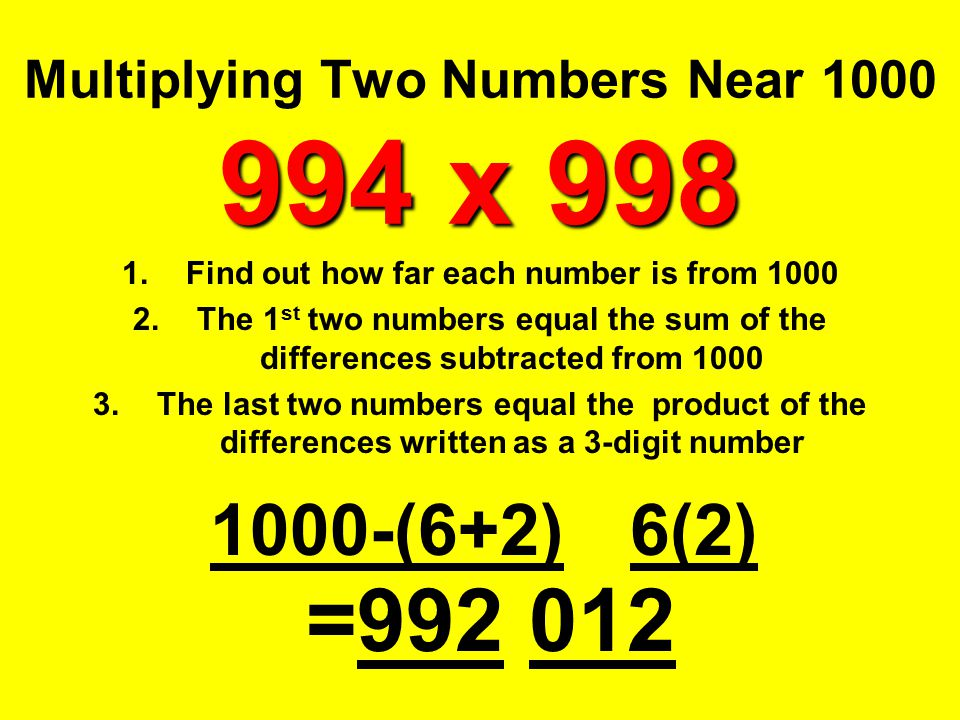 Multiplying Two Numbers Near 1000 994 x 998