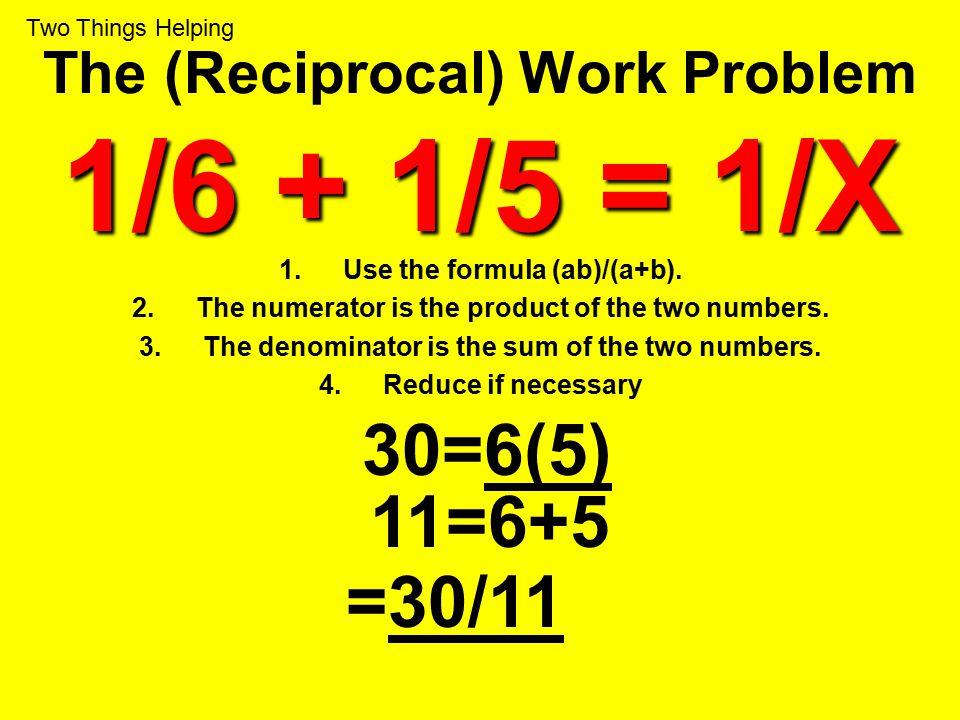 The (Reciprocal) Work Problem 1/6 + 1/5 = 1/X