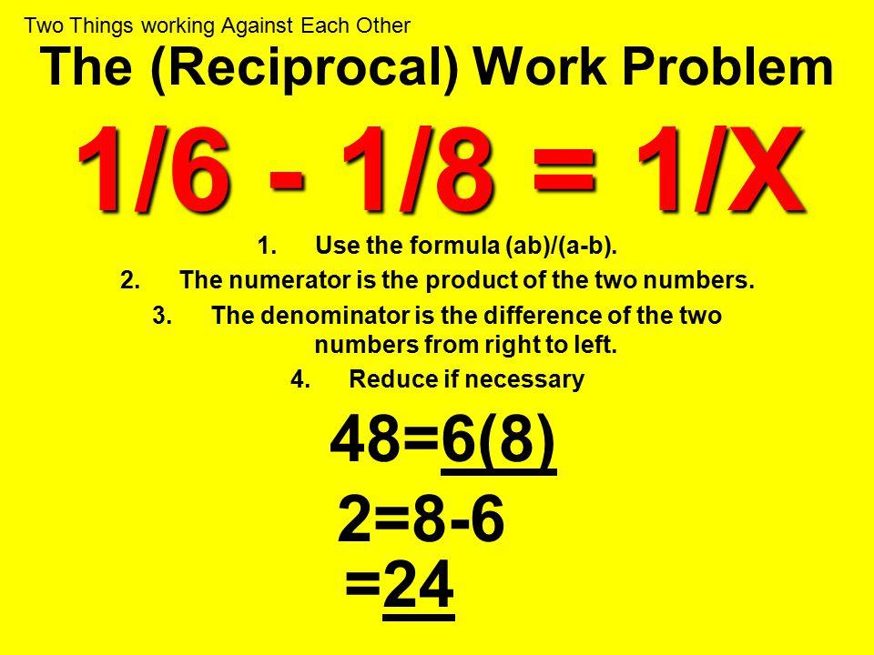 The (Reciprocal) Work Problem 1/6 - 1/8 = 1/X