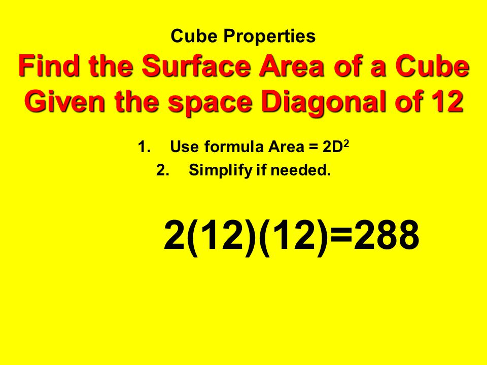 Use formula Area = 2D2 Simplify if needed.