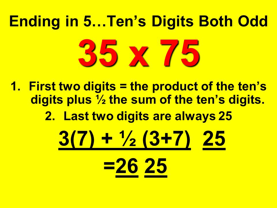 Ending in 5…Ten's Digits Both Odd 35 x 75