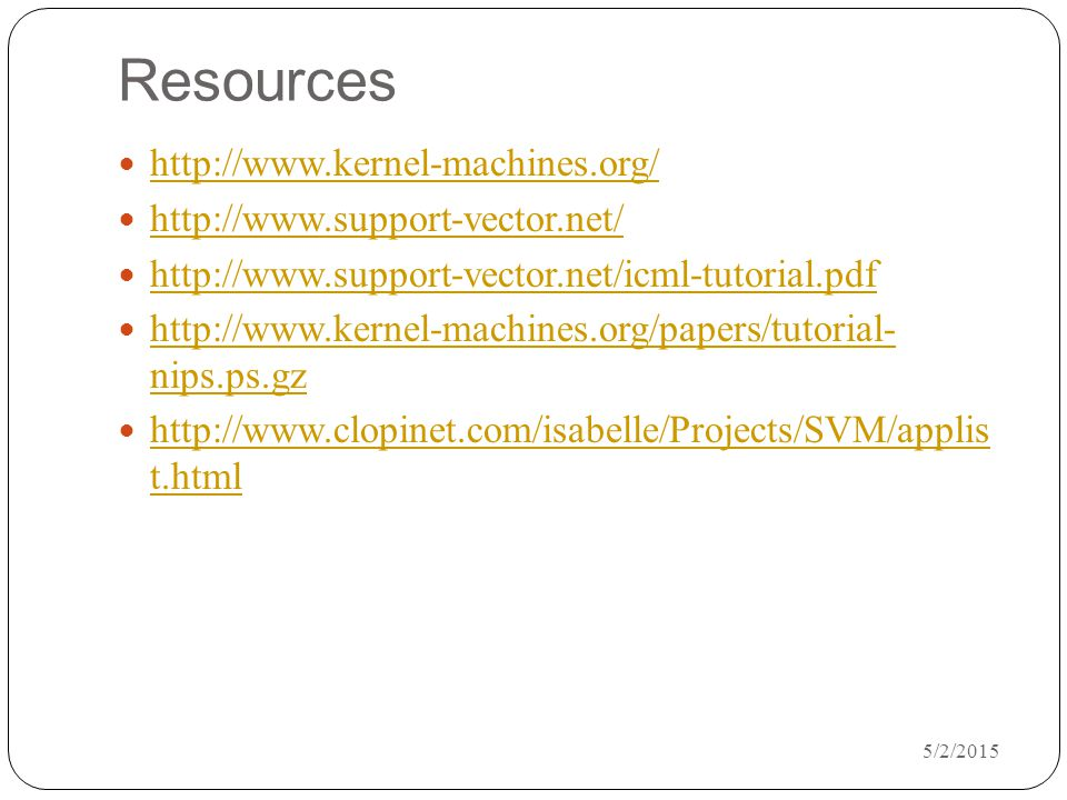 Resources http://www.kernel-machines.org/