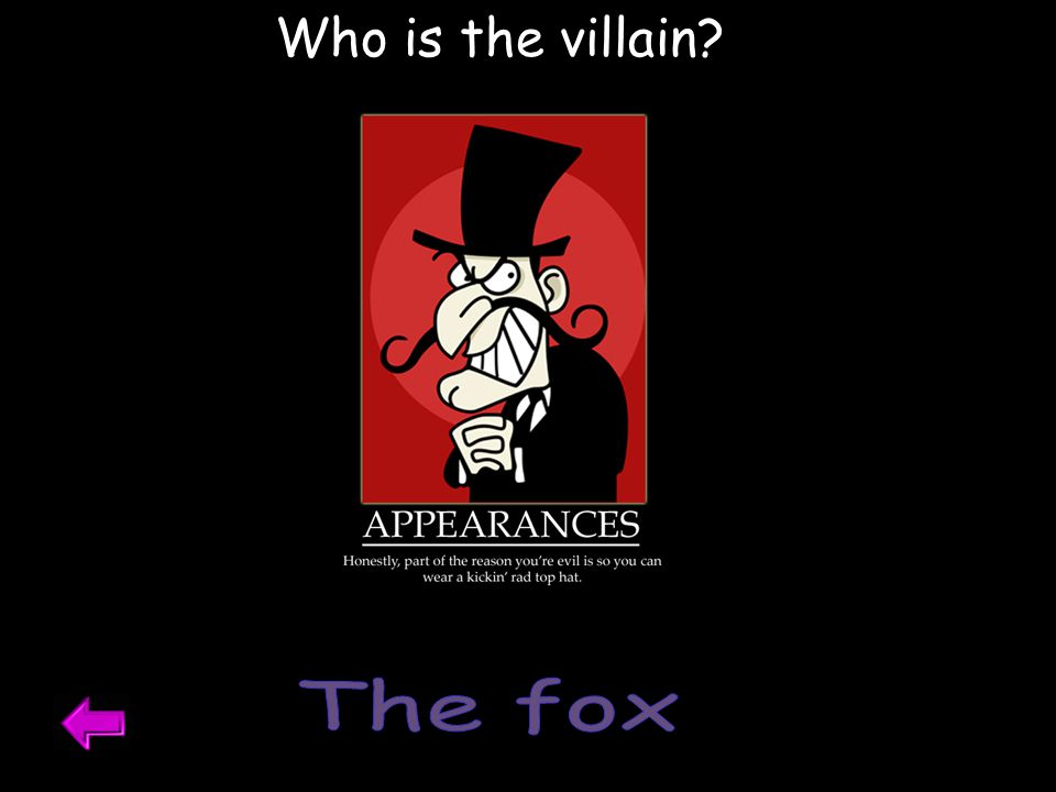 Who is the villain The fox