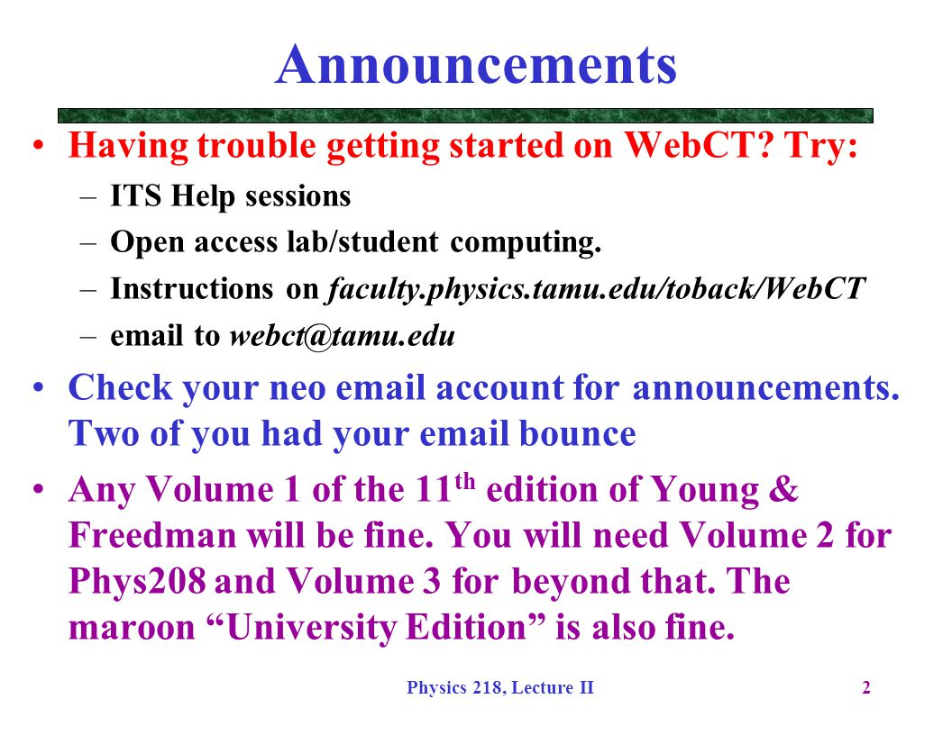 Announcements Having trouble getting started on WebCT Try: