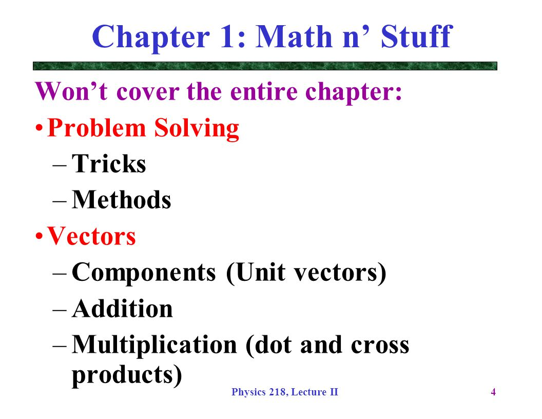Chapter 1: Math n' Stuff Won't cover the entire chapter: